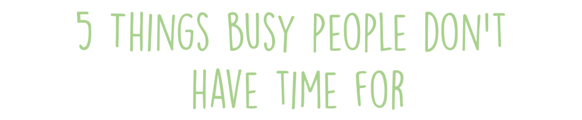 5-things-busy-people.png
